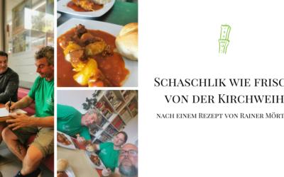 Kirchweih Schaschlik Rainer Mörtel